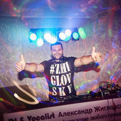 Александр Жигловский DJ #ZHIGLOVSKY - музыканты, dj в Херсоне - фото 2
